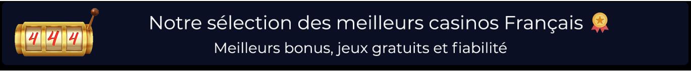 Notre sélection des meilleurs casinos Français